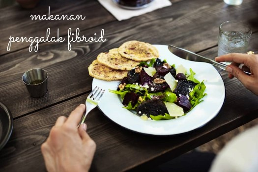 makanan penggalak fibroid