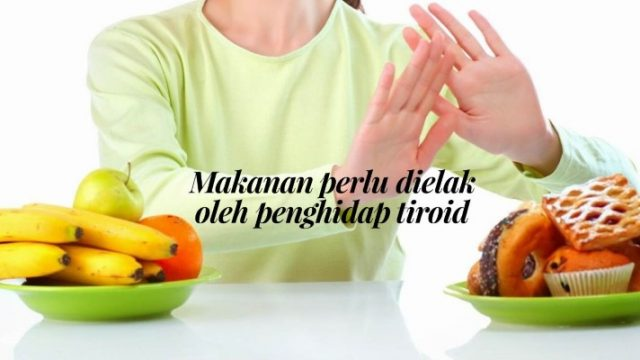 makanan perlu dielak penghidap tiroid